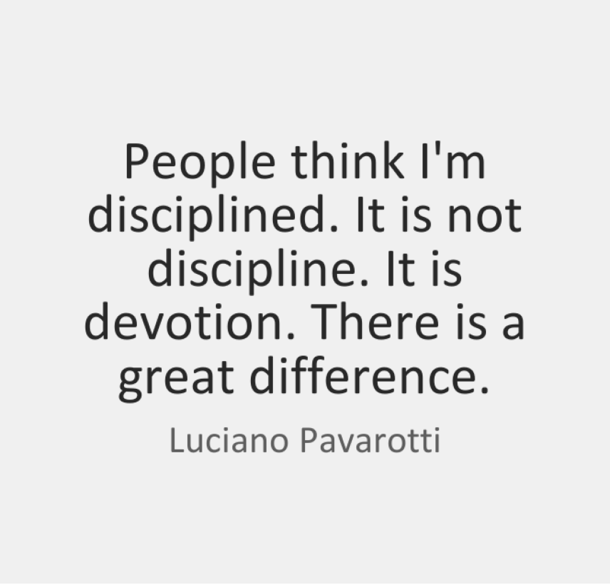 Luciano Pavarotti DiciplineDevotion Quote Musician Shop Talk: The Art of Daily Practice with Devotion vs. Discipline