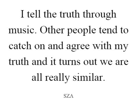 SZA on writing truth Musicians: Staying True to Yourself and Following the Music First ?